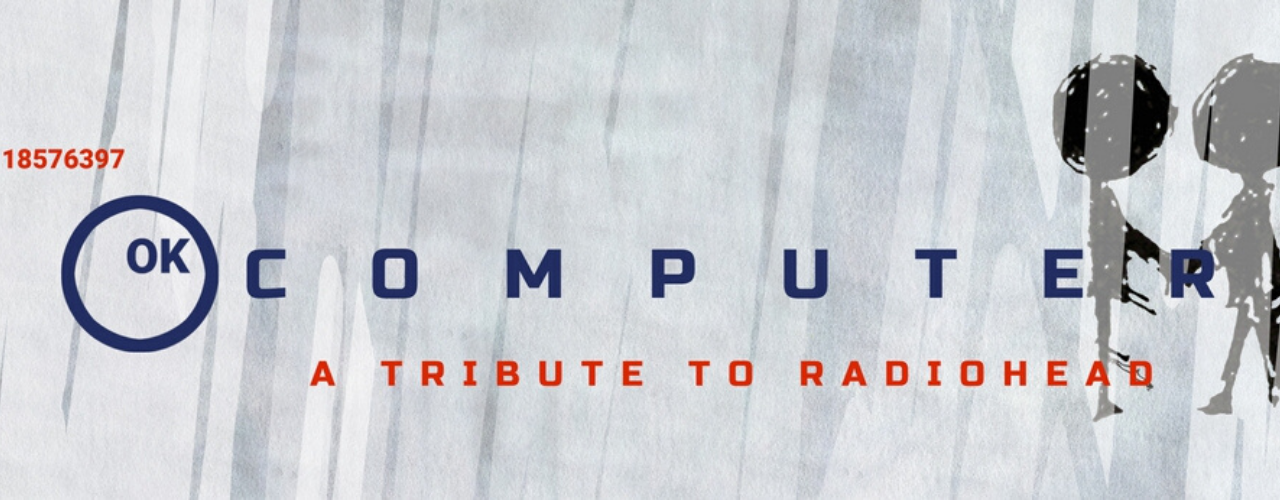 banner image for OK Computer - A Tribute to Radiohead