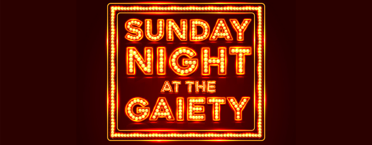 banner image for Sunday Night at the Gaiety