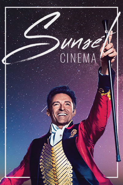 The Greatest Showman (PG) - Sunset Cinema | Parc Dr Owen, Whitland at Torch Theatre