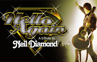 image of HELLO AGAIN - A Tribute to Neil Diamond