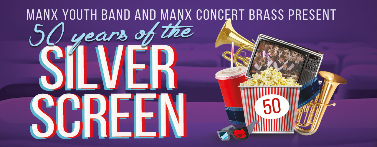 banner image for Manx Youth Band & Manx Concert Brass present 50 Years of the Silver Screen