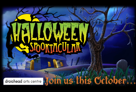 Droichead Arts Centre -            Cancelled: Leanbh: Halloween Spooktacular