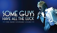 Some Guys Have All The Luck - The Rod Stewart Story Poster