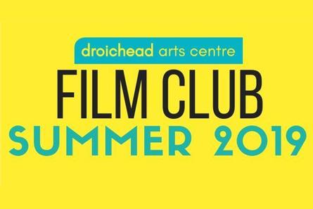 Droichead Arts Centre -            Film Club Membership Summer '19