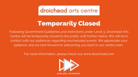 Droichead Arts Centre -            Update
