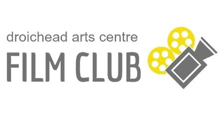 Droichead Arts Centre -            Film Club Membership Autumn 2021