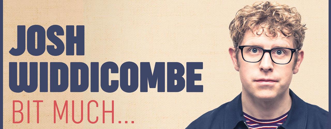 banner image for Josh Widdicombe - Bit Much...