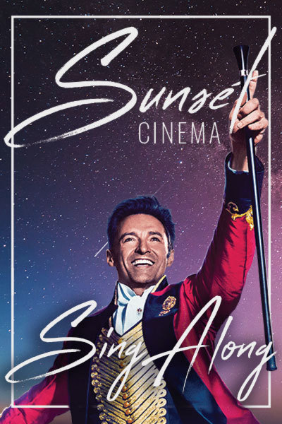 The Greatest Showman SingAlong (PG) - Sunset Cinema | Milford Haven School at Torch Theatre