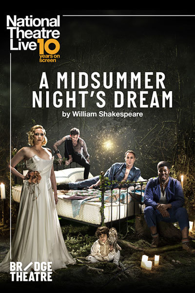 NT LIVE: A Midsummer Night's Dream [Recorded] at Torch Theatre