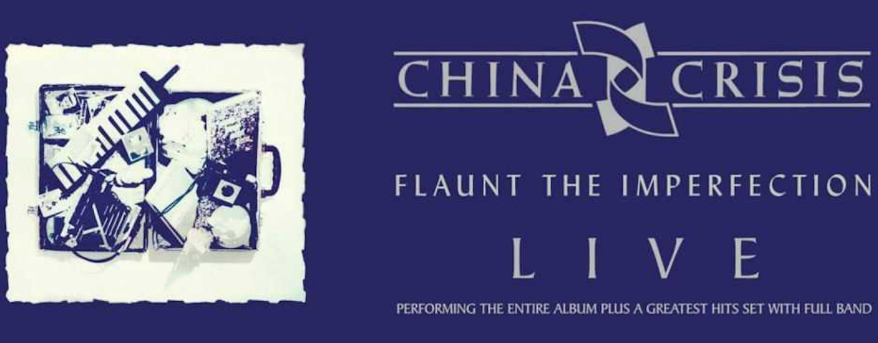 banner image for China Crisis - Flaunt the Imperfection Live