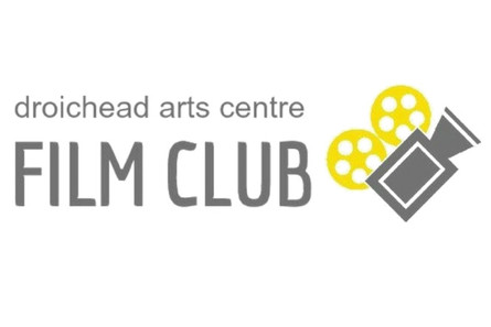 Droichead Arts Centre -            Film Club Membership Autumn '19