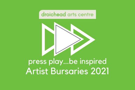 Droichead Arts Centre -            Artist Bursaries