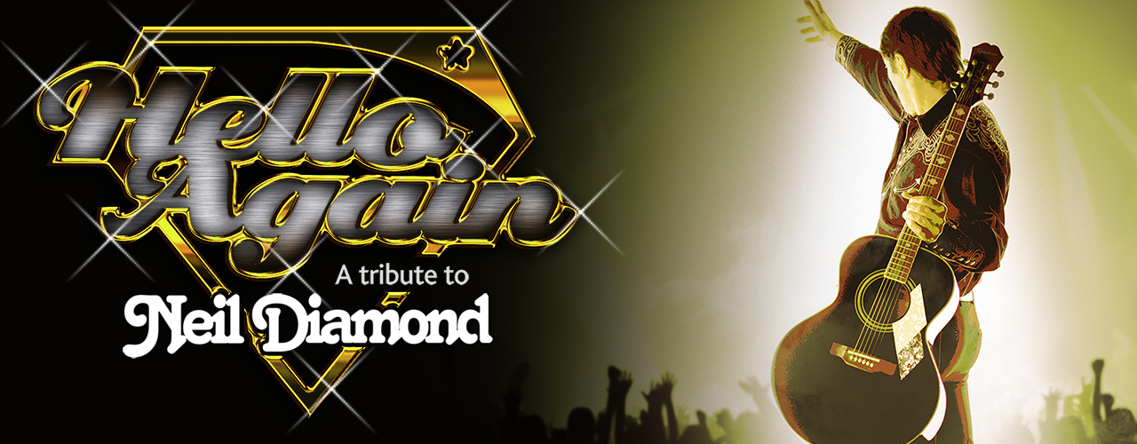 banner image for HELLO AGAIN - A Tribute to Neil Diamond