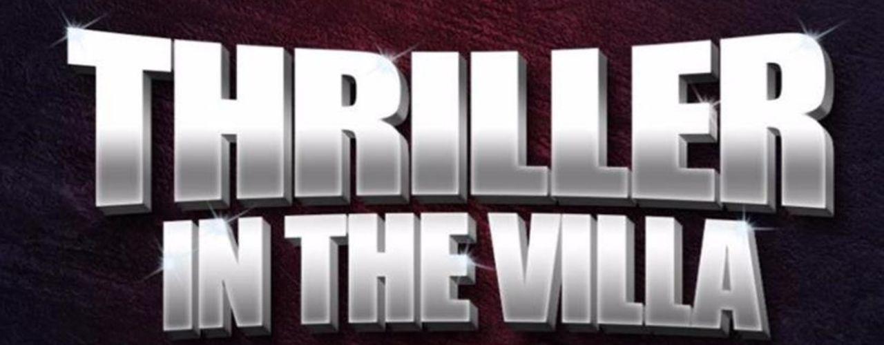 banner image for Thriller in the Villa