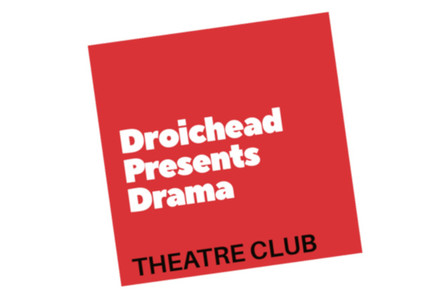 Droichead Arts Centre -            Droichead Presents Drama: Theatre Club Autumn 2019