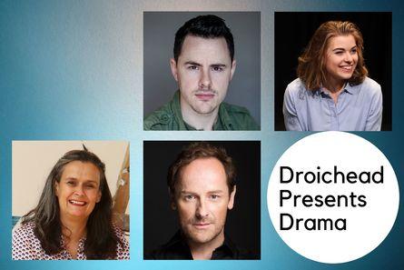 Droichead Arts Centre -            Droichead Presents Drama