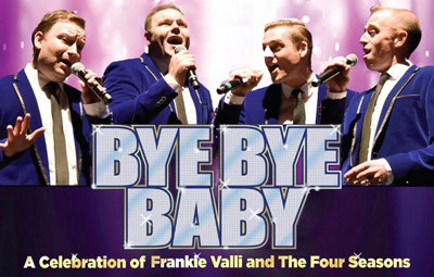 image of Bye Bye Baby - A Celebration of Frankie Valli and The Four Seasons