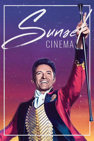 The Greatest Showman (PG) - Sunset Cinema | Hook Sports Club at Torch Theatre