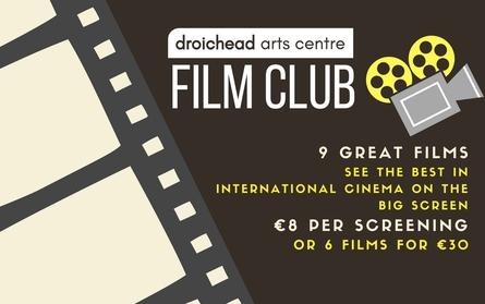 Droichead Arts Centre -            Film Club Membership Autumn '18