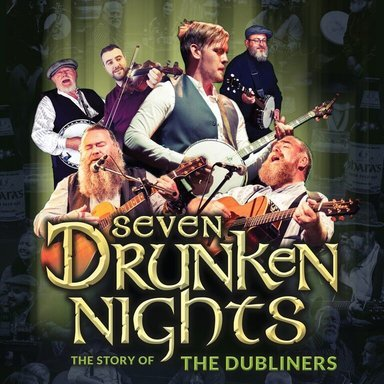 Seven Drunkin Nights – The Dubliners Story