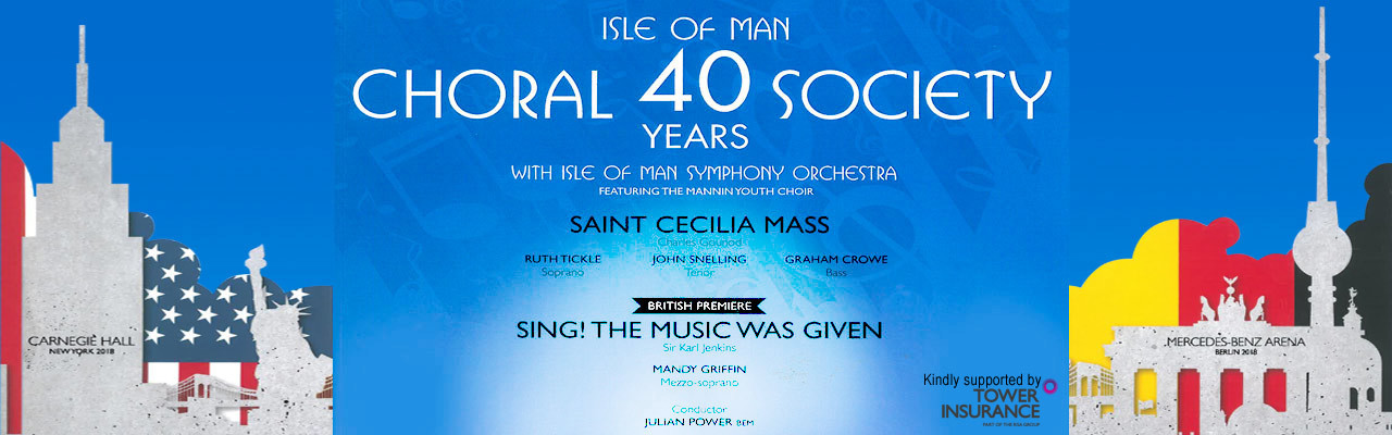 banner image for IOM Choral Society presents: St Cecilia Mass - Gounod, Sing! The Music was Given - Jenkins