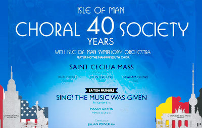 image of IOM Choral Society presents: St Cecilia Mass - Gounod, Sing! The Music was Given - Jenkins