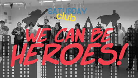 Saturday Club's 'We can be heroes'